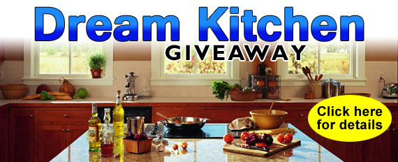 Dream Kitchen Giveaway! CLICK HERE for more details.
